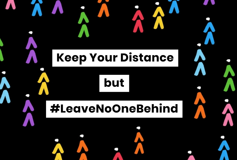 Keep your distance but leave no one behind